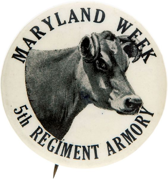 """MARYLAND WEEK 5TH REGIMENT ARMORY"" AGRICULTURAL FAIR BUTTON  W/ MILK COW."