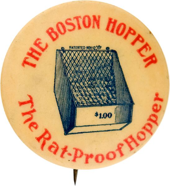"""THE BOSTON HOPPER / THE RAT-PROOF HOPPER""  FARM CROPS PROTECTION DEVICE BUTTON."