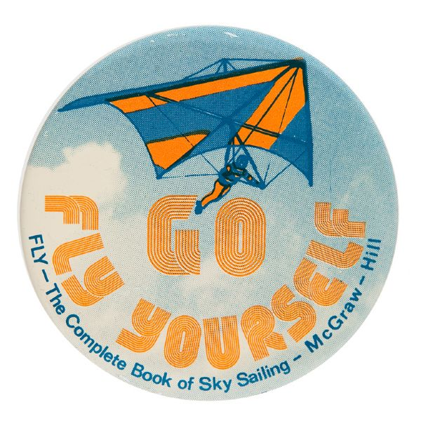 """GO FLY YOURSELF"" SKY SAILING BOOK  PROMOTIONAL BUTTON."