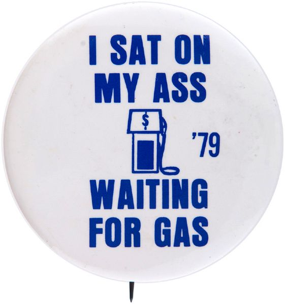 FIRST OIL CRISIS 1979 BUTTON.