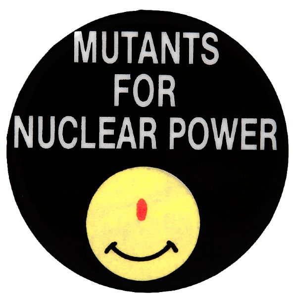 """MUTANTS FOR NUCLEAR POWER"" WITH SINGLE EYE SMILEY FACE BUTTON."