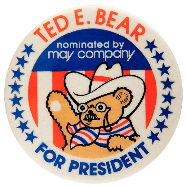 """TED E. BEAR FOR PRESIDENT / NOMINATED BY MAY COMPANY"" CIRCA 1980 BUTTON."