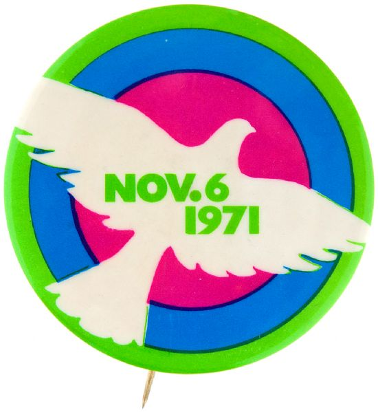"""NOV. 6 1971"" ISSUED BY NATIONAL PEACE ACTION COALITION ANTI VIETNAM WAR BUTTON."