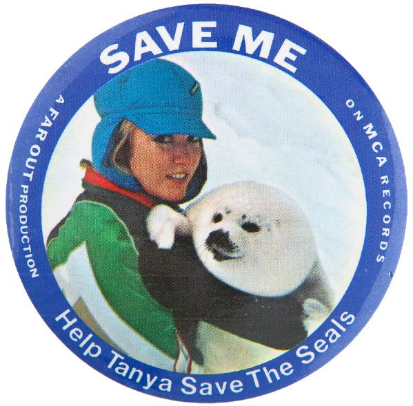 """SAVE ME"" TANYA TUCKER 1978 SONG TO PROTEST SEAL KILLING IN CANADA CAUSE BUTTON."