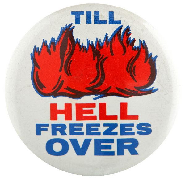 """TILL HELL FREEZES OVER"" OCT. 1970 NORTHWEST AIRLINES STRIKE BUTTON."