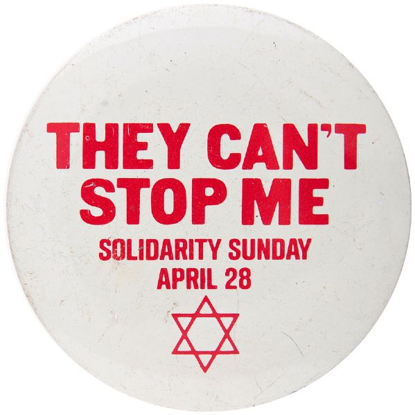 """THEY CAN'T STOP ME / SOLIDARITY SUNDAY APRIL 28"" JEWISH CAUSE LITHO BUTTON."