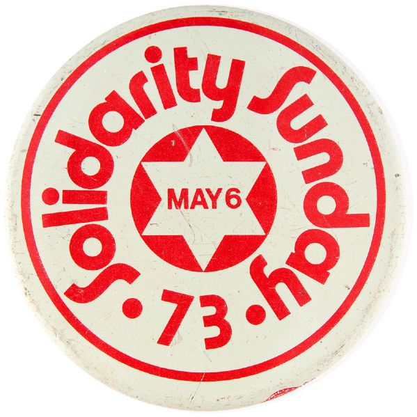 """SOLIDARITY SUNDAY MAY 6 – 73"" LITHO 1973 JEWISH CAUSE BUTTON."