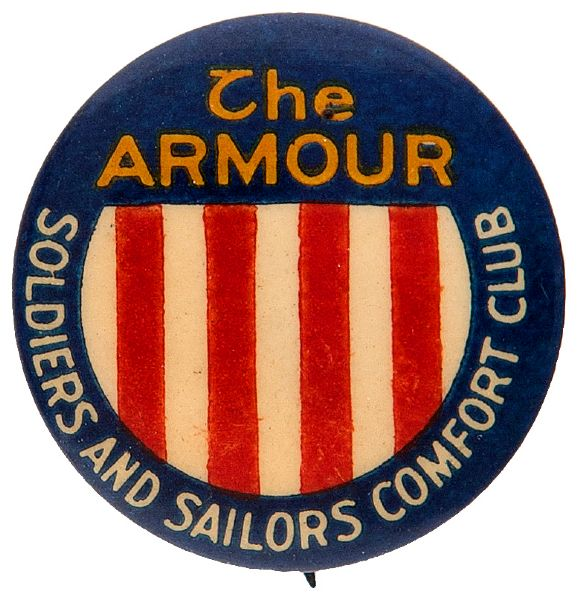 """THE ARMOUR / SOLDIERS AND SAILORS COMFORT CLUB"" RARE WORLD WAR I BUTTON."