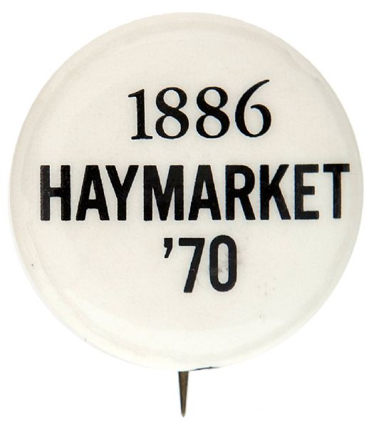 """1886 HAYMARKET '70"" REFERENCE TO CHICAGO LABOR DEATHS IN 1886 BUTTON."