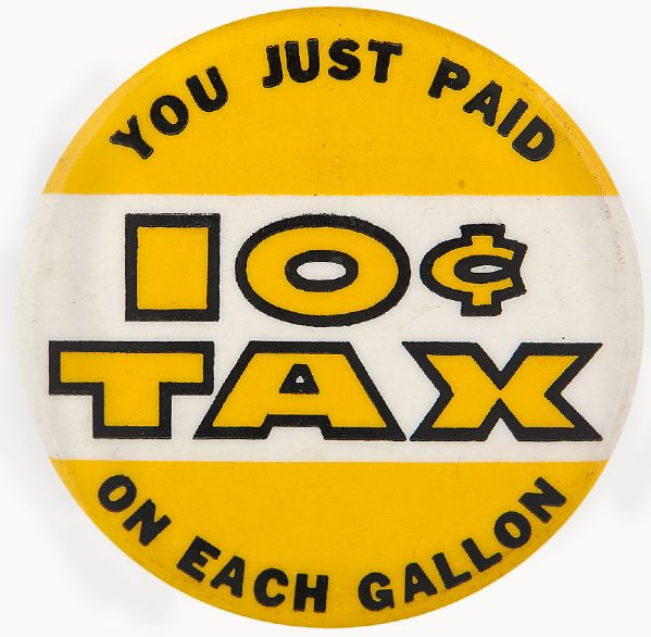 """YOU JUST PAID…"" PROBABLY 1950s GAS TAX PROTEST BUTTON."