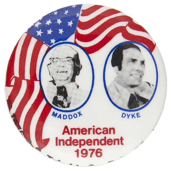 """MADDOX / DYKE AMERICAN INDEPENDENT 1976"" THIRD PARTY JUGATE BUTTON."