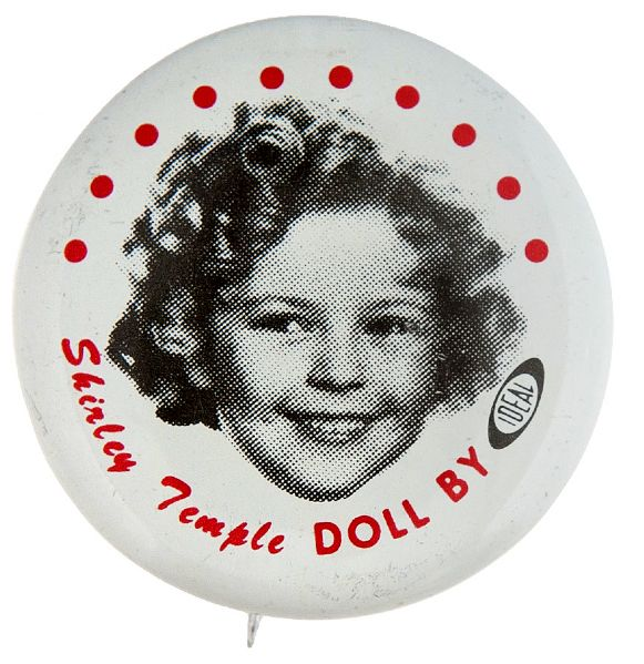 SHIRLEY TEMPLE DOLL BY IDEAL 1972 PROMOTIONAL BUTTON.