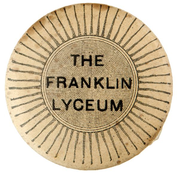 """THE FRANKLIN LYCEUM"" POSSIBLY FOR 1906 PROVIDENCE R.I. PRIVATE SCHOOL BUTTON."