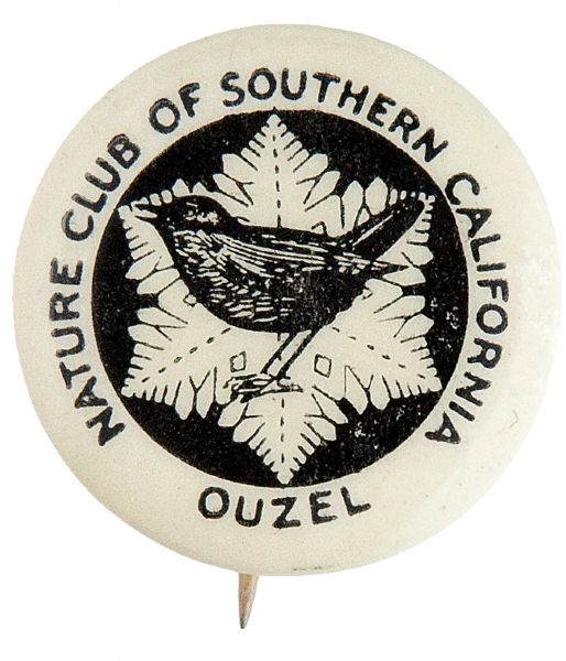 """NATURE CLUB OF SOUTHERN CALIFORNIA"" RARE EARLY BUTTON SHOWING ""OUZEL"" BIRD, A SPECIES OF THRUSH."