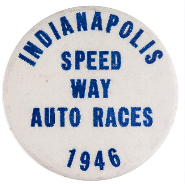 """INDIANAPOLIS SPEED WAY AUTO RACES 1946"" SCARCE BUTTON."