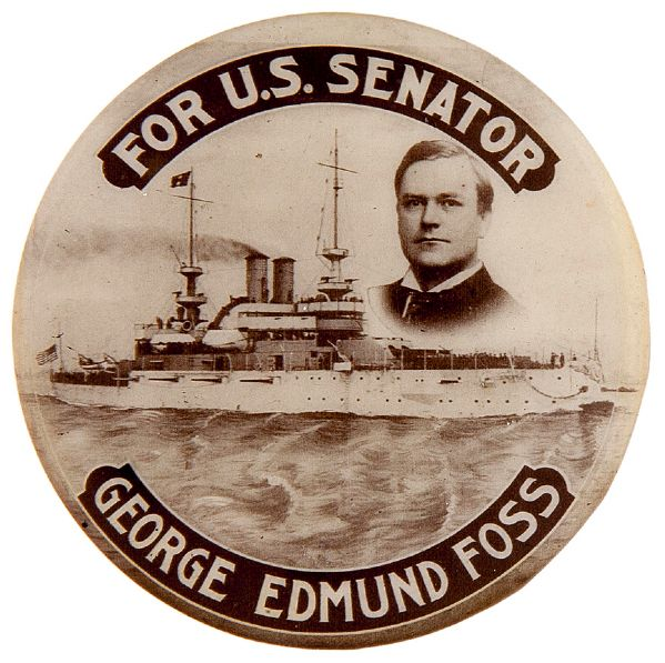 """U.S.SENATOR / GEORGE EDMUND FOSS"" PICTURES ILLINOIS CANDIDATE AND U.S. BATTLESHIP REAL PHOTO BUTTON."