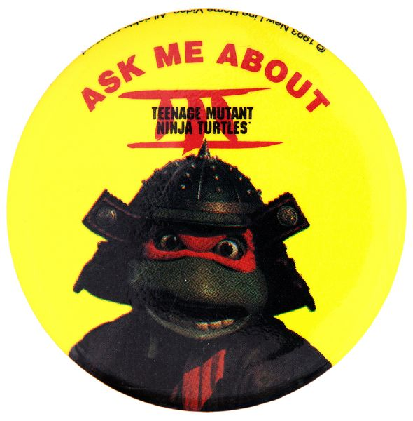 """ASK ME ABOUT TEENAGE MUTANT NINJA TURTLES III"" 1993 LIMITED ISSUE VIDEO PROMO BUTTON."