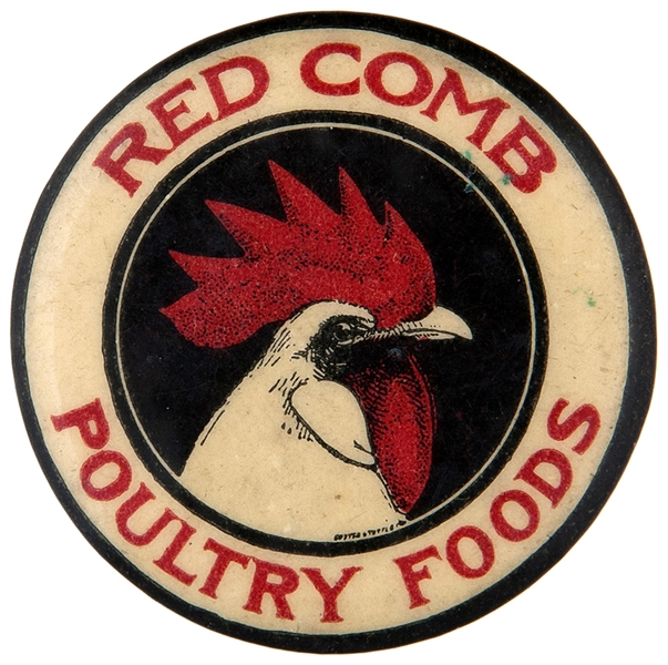 """RED COMB POULTRY FOODS"" ADVERTISING BUTTON."
