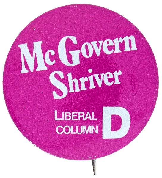MCGOVERN SHRIVER LIBERAL COLUMN D NEW YORK 1972 PRESIDENTIAL CAMPAIGN BUTTON.