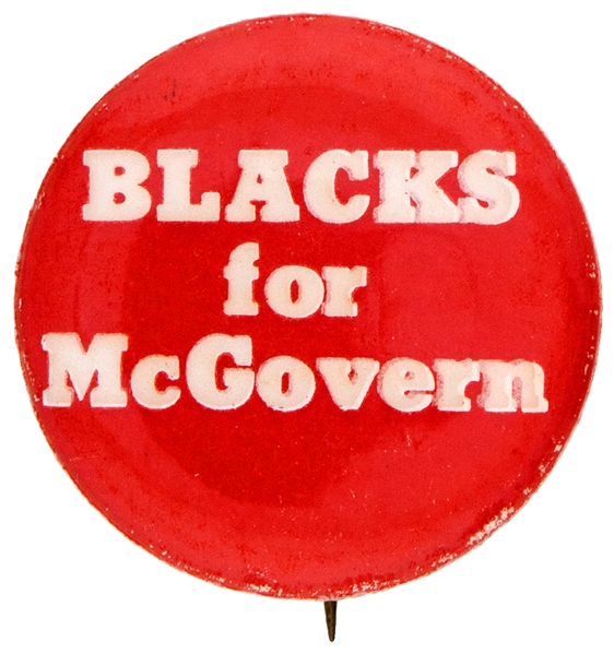 BLACKS FOR MCGOVERN 1972 PRESIDENTIAL CAMPAIGN BUTTON.