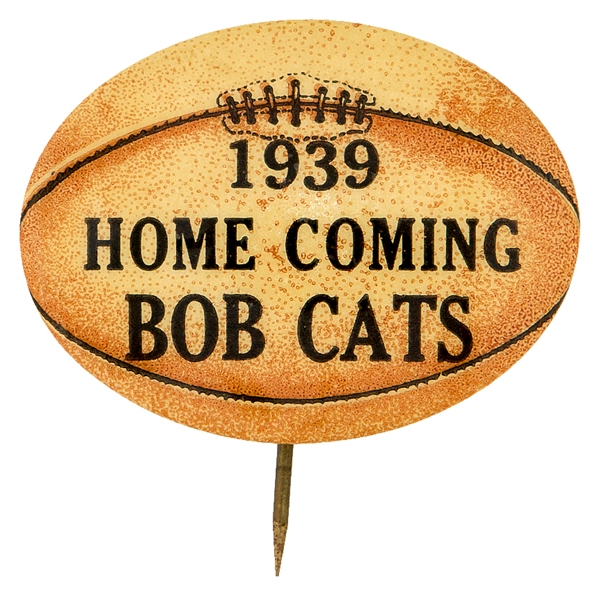 """1939 HOME COMING BOB CATS"" FOOTBALL DESIGN OVAL SPORTS BUTTON."