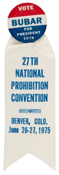"""VOTE BUBAR FOR PRESIDENT 1976 / 27TH NATIONAL PROHIBITION CONVENTION"" BUTTON AND RIBBON."