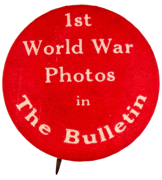 """1ST WORLD WAR PHOTOS IN THE BULLETIN"" NEWSPAPER BUTTON."