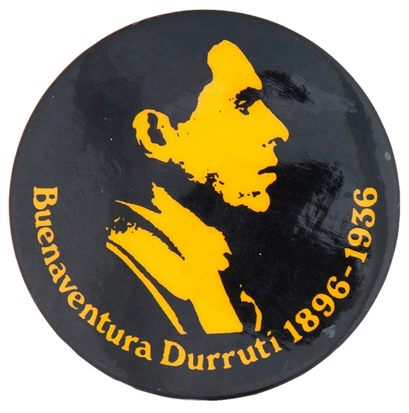 """BUENAVENTURA DURRUTI 1896-1936"" SPANISH CIVIL WAR AND ANARCHIST HERO COMMEMORATIVE BUTTON."