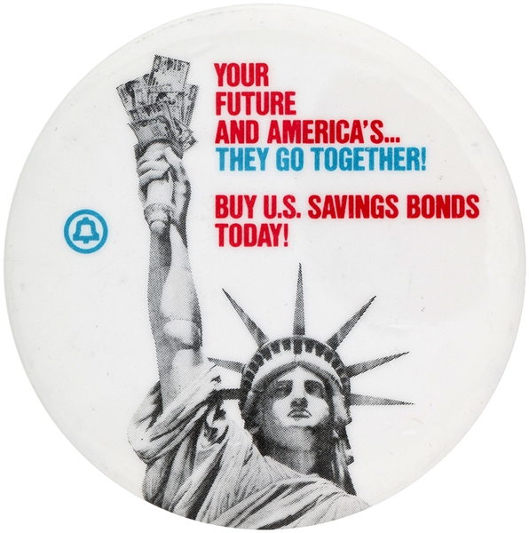 STATUE OF LIBERTY 1980s BUTTON ISSUED BY BELL TELEPHONE PROMOTING U.S. SAVINGS BONDS.