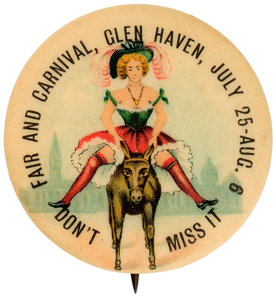 FAIR AND CARNIVAL, GLEN HAVEN, JULY 25-AUG. 6 – DON'T MISS IT GRAPHIC LADY ON DONKEY BUTTON.