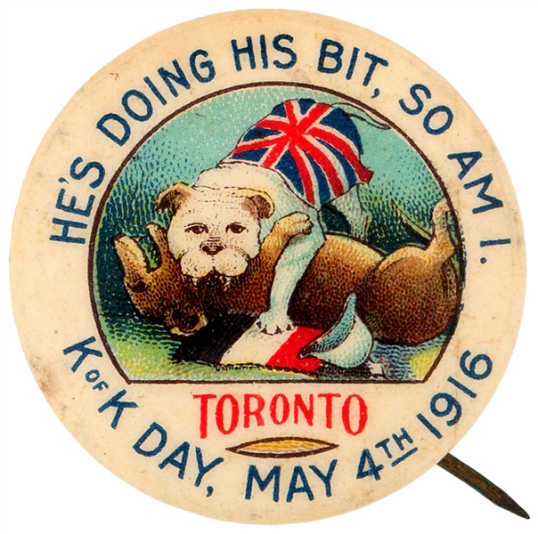 BRITISH BULLDOG DOING HIS BIT, SO AM I K OF K DAY TORONTO, MAY 4, 1916 CANADIAN BUTTON.