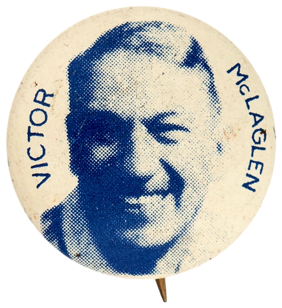 VICTOR McLAGLEN LITHO BUTTON FROM 1930s MOVIE SET.