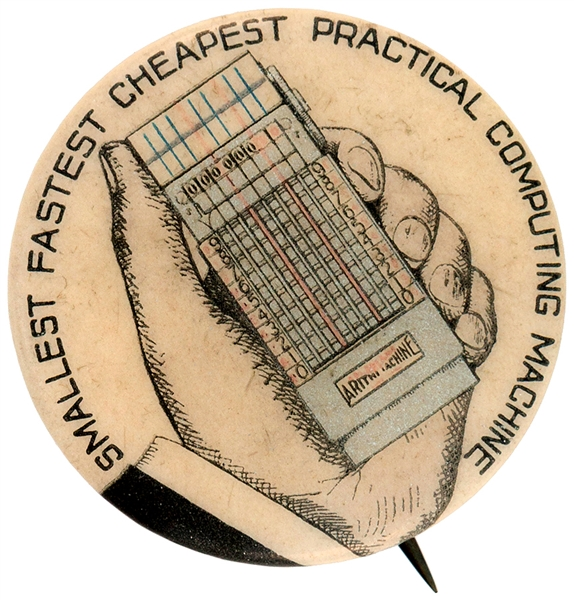 HAND COMPUTING DEVICE CIRCA 1900 ADVERTISING BUTTON.