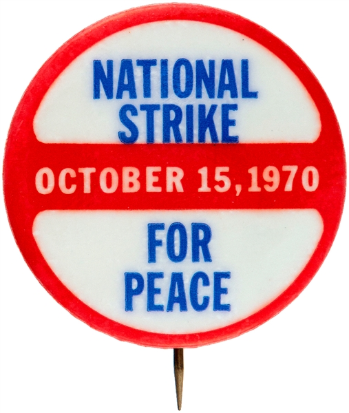 "VIETNAM ""NATIONAL STRIKE FOR PEACE / OCTOBER 15, 1970"" SINGLE DAY PROTEST BUTTON."