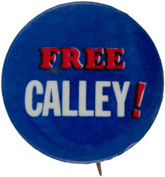 """FREE CALLEY!"" Wm. CALLEY CHARGED IN VIETNAM MASSACRE CIRCA 1970 SUPPORT BUTTON."