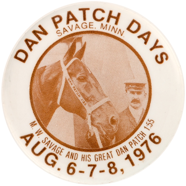 DAN PATCH DAYS – SAVAGE, MINN. 1976 LIMITED ISSUE EVENT BUTTON.