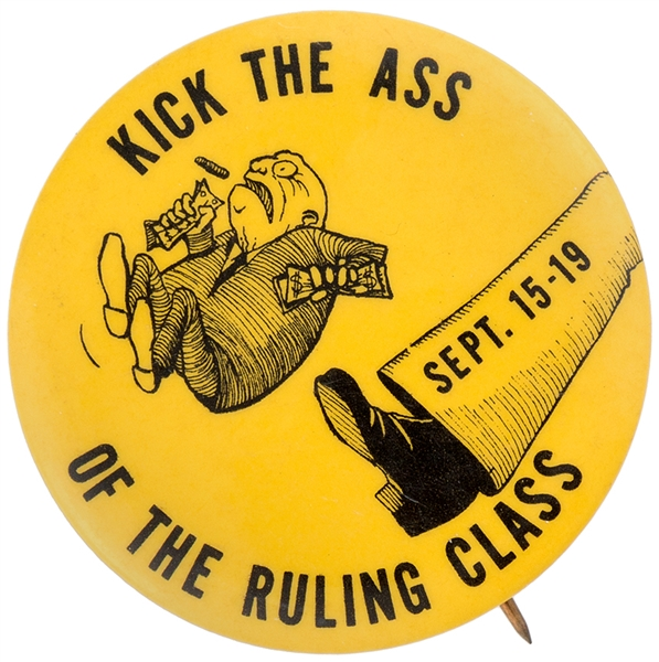 "ANTI-ESTABLISHMENT ""KICK THE ASS OF THE RULING CLASS"" LATE 1960s BUTTON."