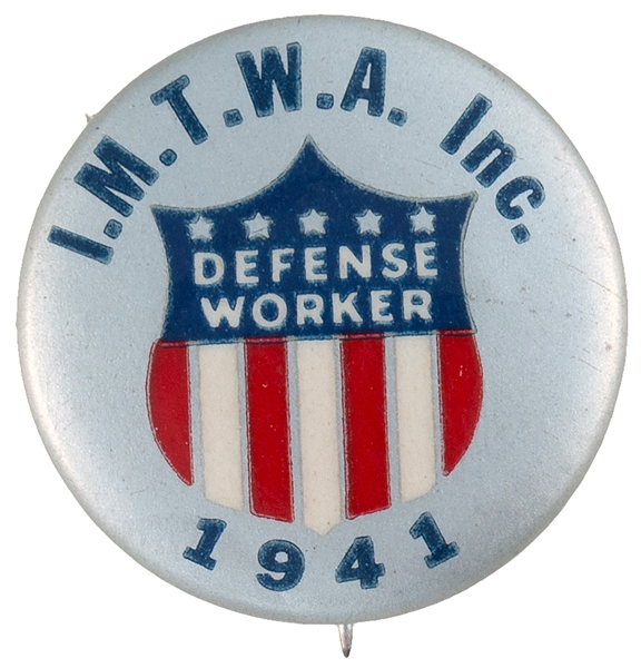 I.M.T.W.A. INC. 1941 DEFENSE WORKER WORLD WAR II BUTTON.