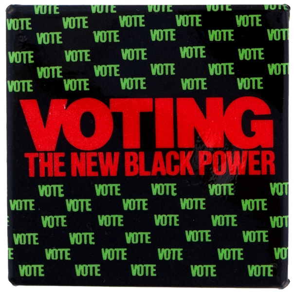 VOTING THE NEW BLACK POWER CIRCA 1980 BUTTON.