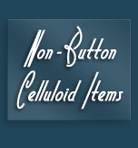 Non-button celluloid items